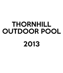 Poster: THORNHILL OUTDOOR POOL 2013
