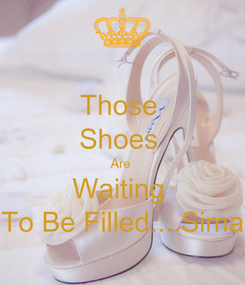 Poster: Those  Shoes  Are  Waiting  To Be Filled....Sima