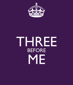 Poster:   THREE BEFORE ME