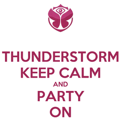 Poster: THUNDERSTORM KEEP CALM AND PARTY ON