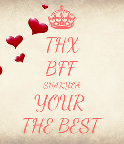 Poster: THX BFF SHAKYLA YOUR  THE BEST