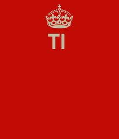 Poster: TI