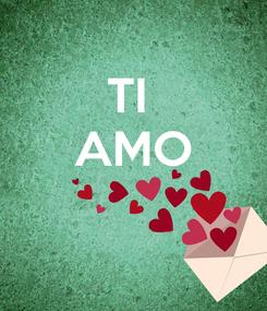 Poster: TI  AMO