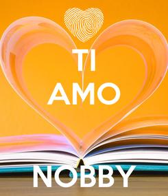 Poster: TI AMO   NOBBY