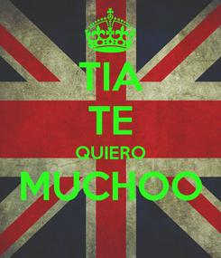 Poster: TIA TE QUIERO MUCHOO