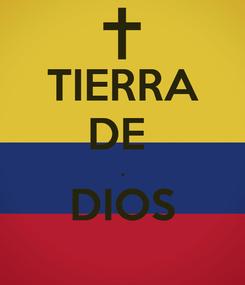 Poster: TIERRA DE  . DIOS