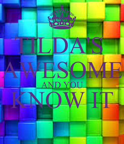 Poster: TILDA'S  AWESOME AND YOU KNOW IT