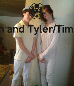 Poster: Tim and Tyler/Timler