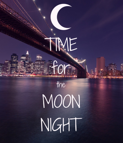 Poster: TIME for the MOON NIGHT