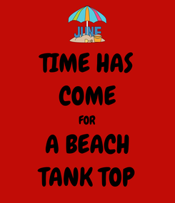 Poster: TIME HAS COME FOR A BEACH TANK TOP