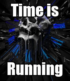 Poster: Time is Running