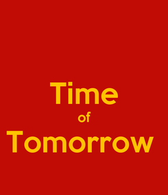 Poster:  Time of Tomorrow