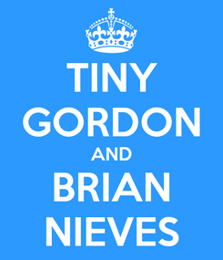 Poster: TINY GORDON AND BRIAN NIEVES