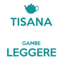 Poster: TISANA  GAMBE LEGGERE