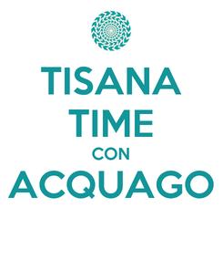 Poster: TISANA TIME CON ACQUAGO