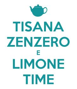 Poster: TISANA ZENZERO E LIMONE TIME