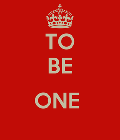 Poster: TO BE  ONE