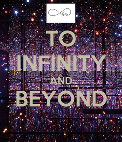 Poster: TO INFINITY AND BEYOND