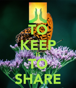 Poster: TO KEEP IS TO SHARE
