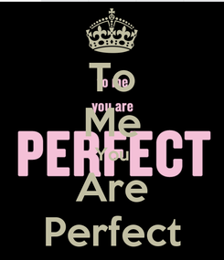 Poster: To Me You Are Perfect