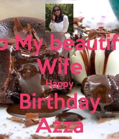 Poster: To My beautiful Wife Happy Birthday Azza