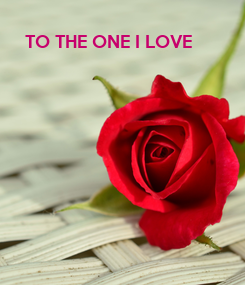 Poster: TO THE ONE I LOVE