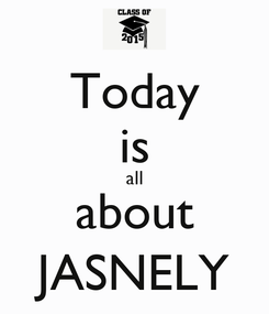 Poster: Today is all about JASNELY