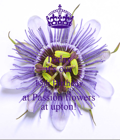 Poster: Today  it's our  15th Birthday  at Passion flowers  at upton!