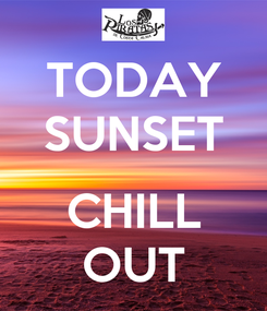Poster: TODAY SUNSET  CHILL OUT