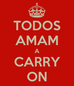 Poster: TODOS AMAM A CARRY ON