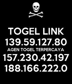 Poster: TOGEL LINK 139.59.127.80 AGEN TOGEL TERPERCAYA 157.230.42.197 188.166.222.0
