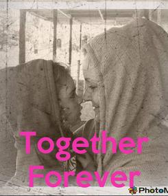 Poster:    Together Forever