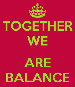 Poster: TOGETHER WE  ARE BALANCE