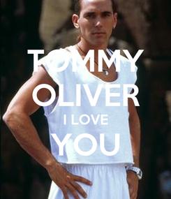 Poster: TOMMY OLIVER I LOVE YOU