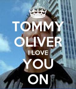 Poster: TOMMY OLIVER I LOVE YOU ON
