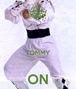 Poster:   TOMMY  ON