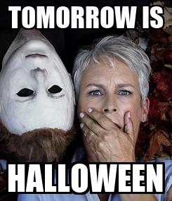 Poster: TOMORROW IS HALLOWEEN