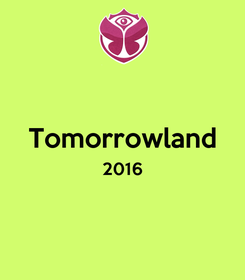 Poster:  Tomorrowland 2016