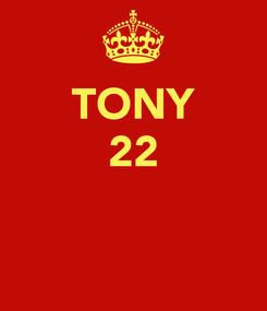 Poster: TONY 22