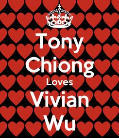Poster: Tony Chiong Loves Vivian Wu