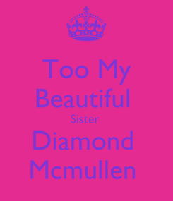 Poster: Too My Beautiful  Sister  Diamond  Mcmullen