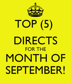 Poster: TOP (5)  DIRECTS FOR THE MONTH OF SEPTEMBER!