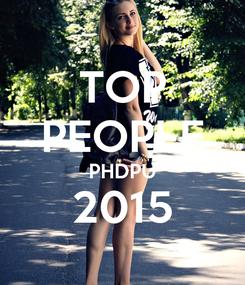 Poster: TOP PEOPLE PHDPU 2015