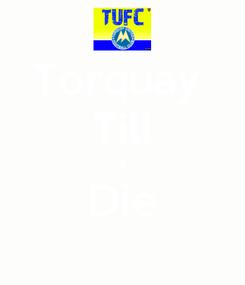 Poster: Torquay  Till I Die