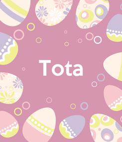 Poster:  Tota