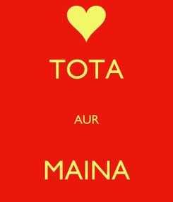 Poster: TOTA  AUR  MAINA