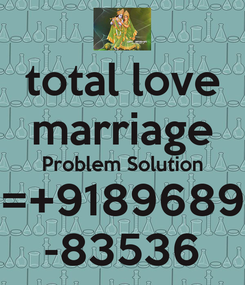 Poster: total love marriage Problem Solution =+9189689 -83536