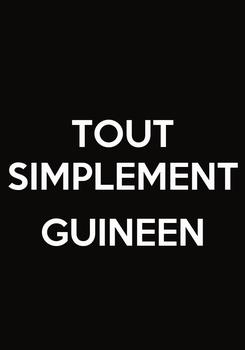 Poster: TOUT SIMPLEMENT  GUINEEN