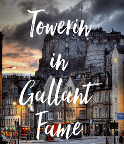 Poster: Towerin in Gallant Fame