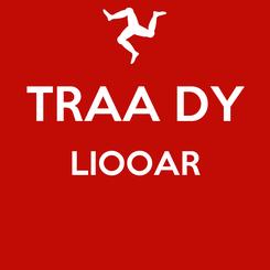Poster:  TRAA DY LIOOAR